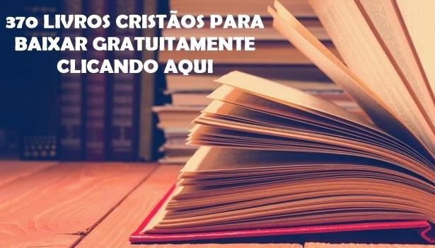 Baixar Livros Cristãos Grátis | Quase 400 Livros de Uma Vez para Download