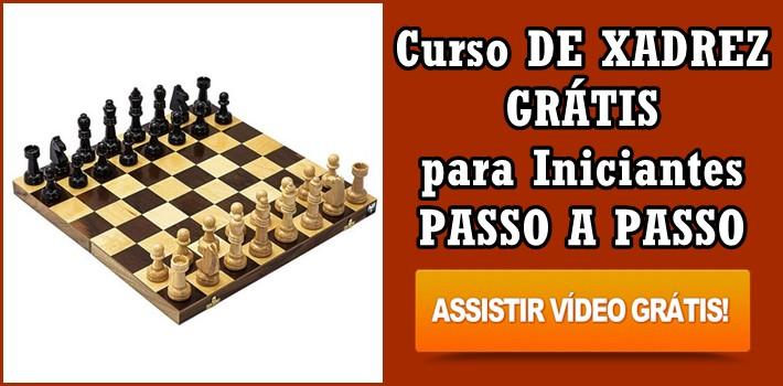 Curso de Xadrez para Iniciantes Grátis Passo a Passo