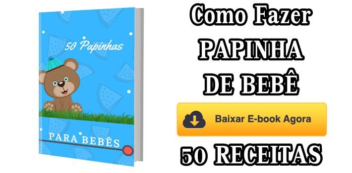 Papinha de Bebê Como Fazer Passo a Passo: eBook PDF