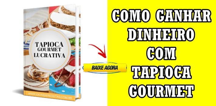 Tapioca Gourmet Lucrativa: Como Baixar eBook PDF