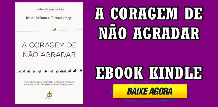A Coragem de Não Agradar: eBook para Baixar
