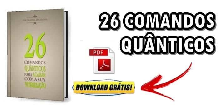 26 Comandos Quânticos para Acabar com Sua Vitimização: E-BOOK GRÁTIS